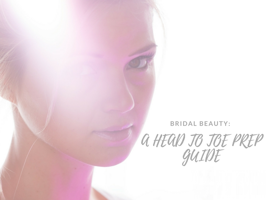 Bridal Beauty: A Head to Toe Prep Guide | Wedding Estates
